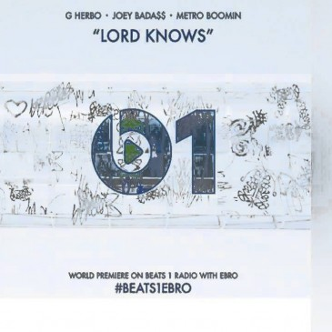 """G-Herbo Ft Joey BadA$$ """"Lord Knows"""""""
